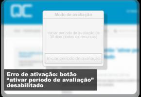 """Erro de ativação: botão """"ativar período de avaliação"""" desabilitado"""